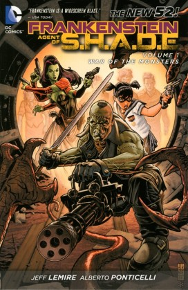 Frankenstein Agent Of S.H.A.D.E. Volume 1 War of the Monsters
