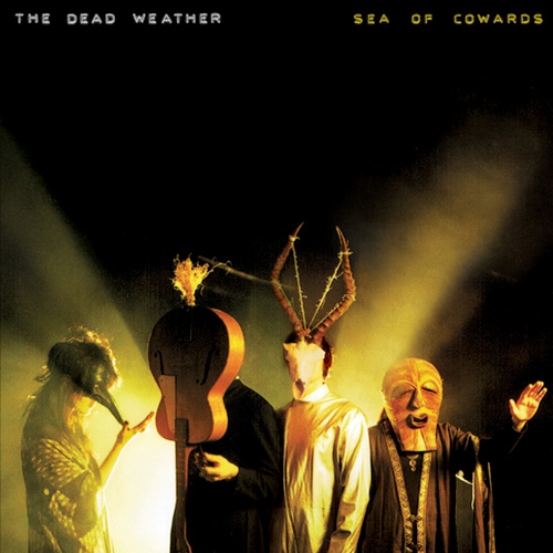 Dead Weather Sea of Cowards