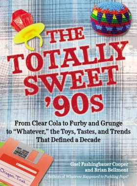the totally sweet 90s by gael fashingbauer cooper & brian bellmont