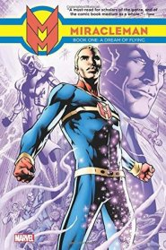 miracleman vol 1 a dream of flying