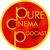 pure cinema podcast