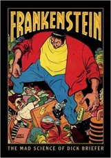 frankenstein the mad science of dick briefer